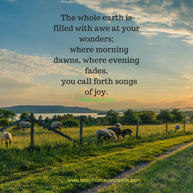 the-whole-earth-is-filled-with-awe-at-your-wonders-where-morning-dawns-where-evening-fades-you-call-forth-songs-of-joy